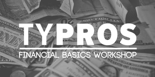 TYPROS Financial Workshop: Mortgages & Investments