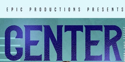 Epic Productions Presents 'Center Stage'