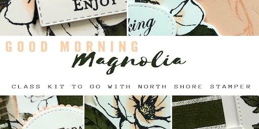 Good Morning Magnolia Class