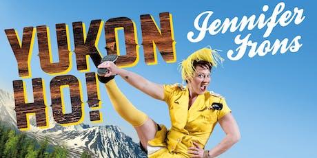 Yukon Ho tickets