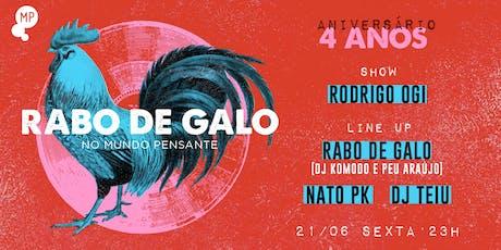 """21/06 - RABO DE GALO """"4 ANOS"""" E RODRIGO OGI NO MUNDO PENSANTE ingressos"""