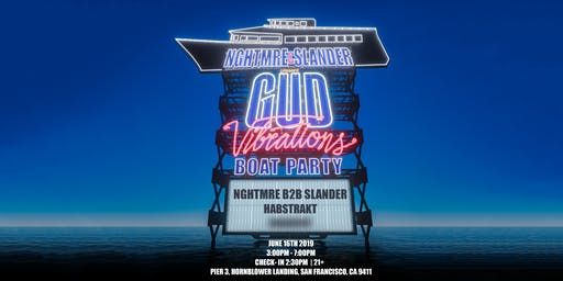 NGHTMRE & SLANDER Present: Gud Vibrations Boat Party [San Francisco]