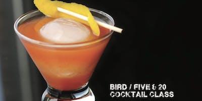 Bird / Five & 20 Cocktail Class
