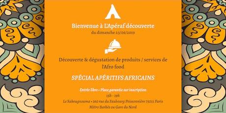 L'Apéraf découverte du 23 juin • 15h - 19h • Spécial Apéritifs africains billets