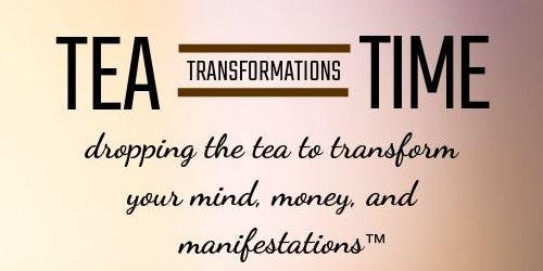 Tea Time Transformations