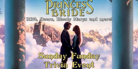 The Princess Bride Sunday Funday Trivia Event! tickets