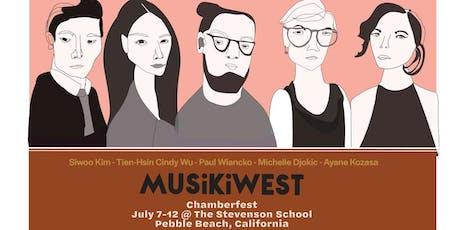 Musikiwest ChamberFest - Concert 1 on July 11, 2019 tickets