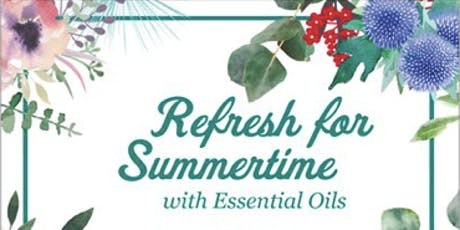 Refresh for Summertime w/ Essential Oils tickets