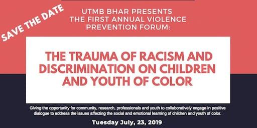 UTMB BHAR: The First Annual Violence Prevention Forum
