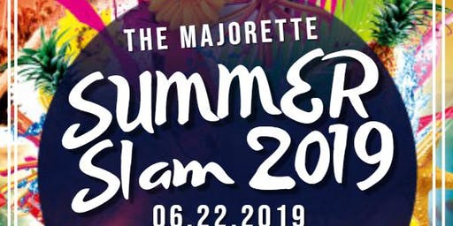The Majorette Summer Slam 2019