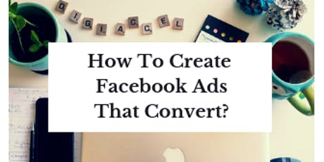 How to Create a Facebook Ad That Actually Converts? tickets