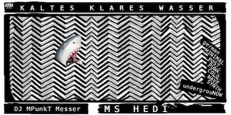 KALTES KLARES WASSER! mit DJ MPunkT MESSER Tickets