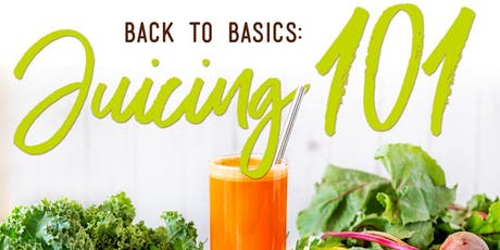 "Free ""Cooking"" Class: Back to Basics: Juicing 101 tickets"