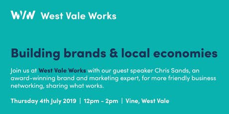 West Vale Works - Building Brands & Local Economies tickets