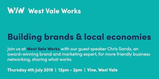 West Vale Works - Building Brands & Local Economies