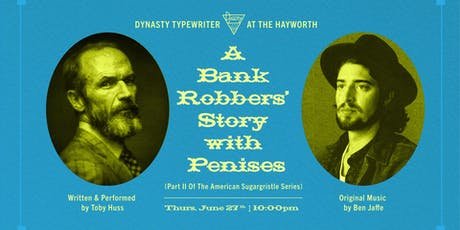 BANK ROBBERS' STORY (w/ penises) Part 2 of the American Sugargristle Series tickets