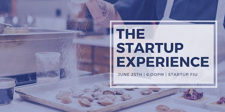 "StartUP FIU Food Speaker Series:""The StartUP Experience"" tickets"
