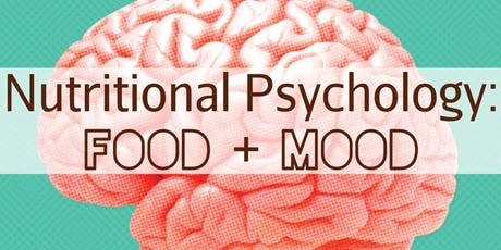 Free Health Seminar: Nutritional Psychology: Food + Mood tickets
