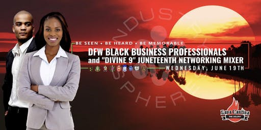"DFW Black Business Professionals & ""Divine 9"" Juneteenth Networking Mixer"