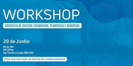 Workshop Advocacia de Sucesso: Cosmovisão , Tendências e Disrupcão - Módulo I  ingressos