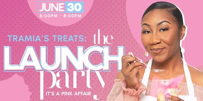 Tramia's Treats: The Launch Party