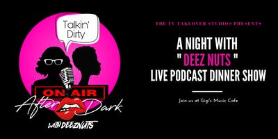 """A Night With """" DEEZ NUTS"""" - LIVE Podcast Dinner Show FINALE"""