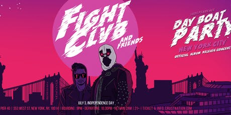 FIGHT CLVB & Friends Independence Day Boat Party tickets