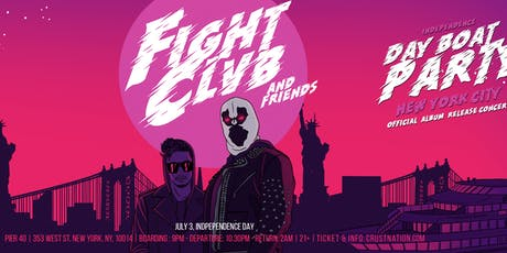 FIGHT CLVB & Friends Independence Day Boat Party NYC tickets