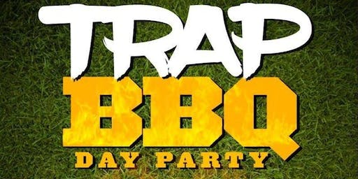 TRAP BBQ-4TH OF JULY