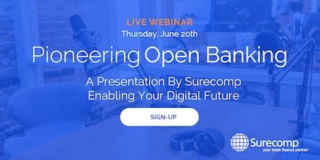 Pioneering Open Banking - A Surecomp Webinar: https://zoom.us/j/441490156 tickets
