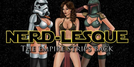 Nerd-lesque: The Empire Strips Back billets