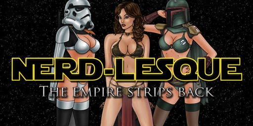 Nerd-lesque: The Empire Strips Back
