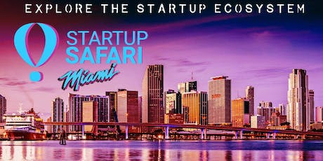 StartUP SAFARI Miami (KICK-OFF) FREE DAY-1 tickets