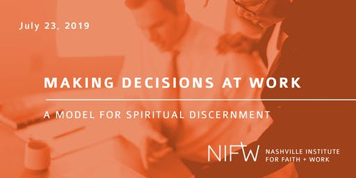 Making Decisions at Work: A Model for Spiritual Discernment
