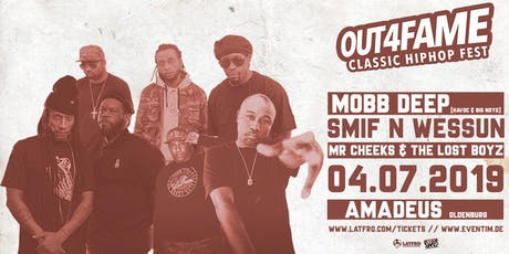 Out4Fame Classic Hip Hop Fest w/ Mobb Deep, Lost Boyz, Smif N Wessun -  Oldenburg - 04.07.19 - Amadeus Tickets