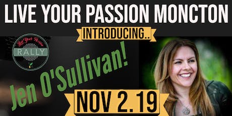 Live your Passion Moncton- with Jen O'Sullivan! tickets
