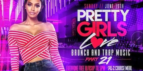 "PRETTY GIRLS LOVE TRAP AND BRUNCH SUNDAYS EVERYONE FREE ON RSVP @ ""TAJ LOUNGE""  Brooklyn Ny tickets"