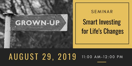 Seminar- Smart Investing for Life's Changes tickets