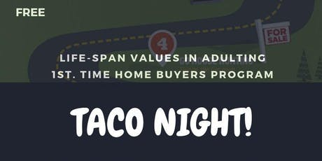 VALUES IN ADULTING: 1ST. TIMES HOME-BUYERS PROGRAM TACO NIGHT! tickets