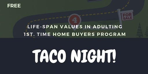 VALUES IN ADULTING: 1ST. TIMES HOME-BUYERS PROGRAM TACO NIGHT!