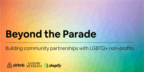 Beyond the Parade: Building community partnerships with LGBTQ+ non-profits billets