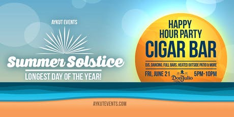 SUMMER SOLSTICE HAPPY HOUR PARTY @ CIGAR BAR tickets