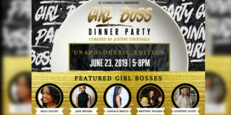 Girl Boss Dinner Party- UNAPOLOGETIC EDITION tickets