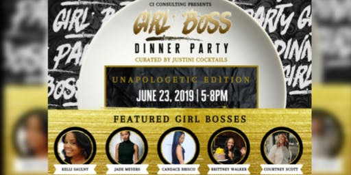 Girl Boss Dinner Party- UNAPOLOGETIC EDITION