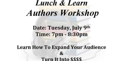 """Author's Workshop: """"Learn How To Expand Your Audience And Turn It Into $$$"""""""