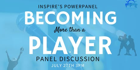 """INSPIRE's POWERPANEL """" BECOMING MORE THAN A PLAYER"""" PLAN B tickets"""
