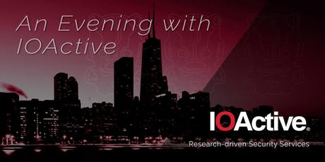 An Evening with IOActive - Chicago  tickets