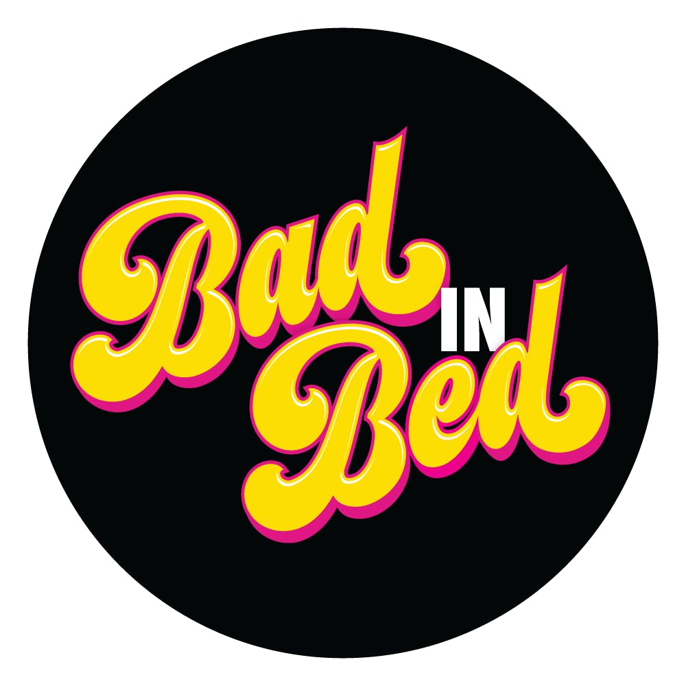 BAD IN BED LIVE  : Let's talk about sex, Kansas City!