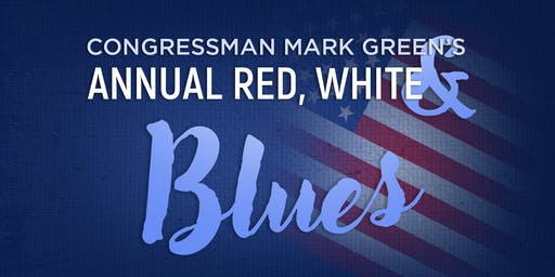 Rep. Mark Green's 2nd Annual Red, White & Blues