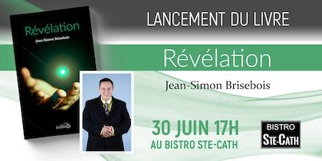 Lancement du livre Révélation de Jean-Simon Brisebois billets